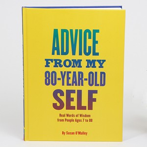 Susan O'Malley: Advice From My 80-Year-Old Self